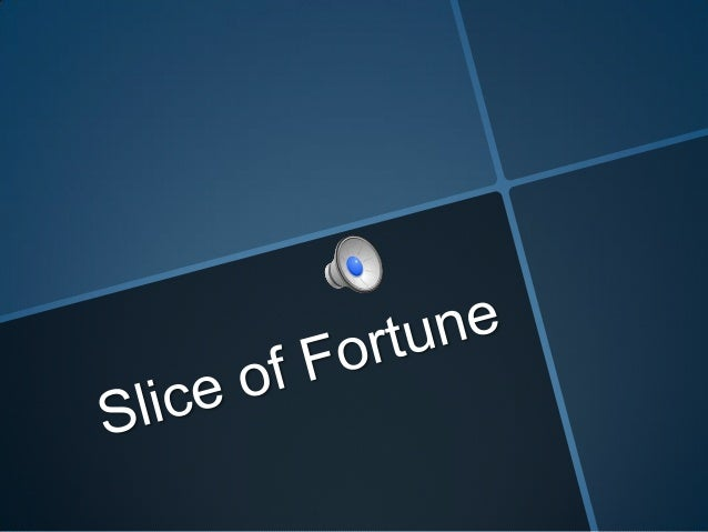Slice of Fortune (Framing and Reframing assignment)