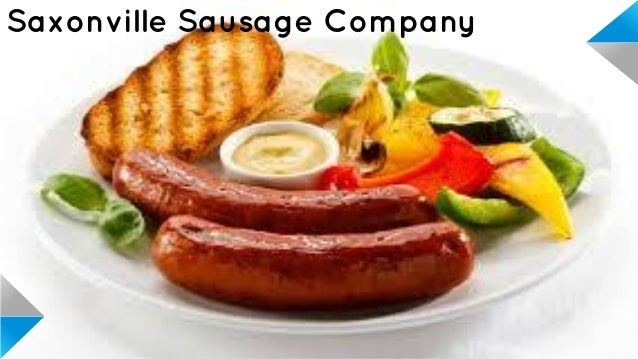 saxonville sausage Marketing plan: saxonville sausage company 1 business overview with the history of 70 years, saxonville, the privately held family business is one company of revenues of approximately $15 billions in 2005, the main products are the variety of predominately fresh pork sausage consisted of.