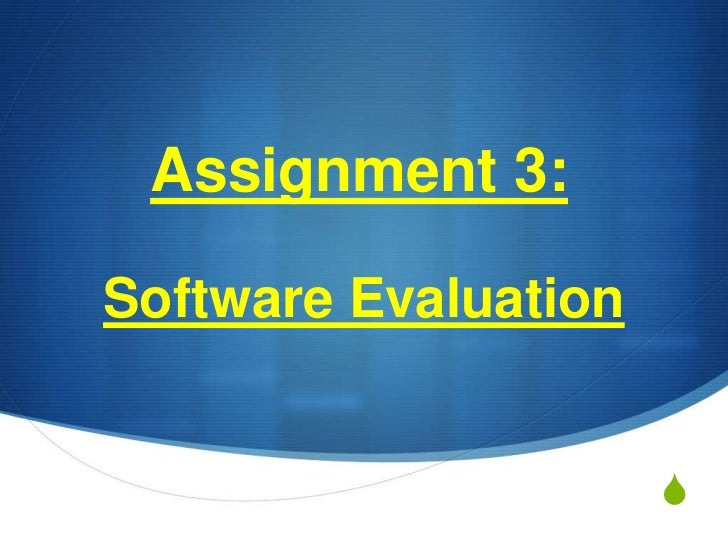 Assignment 3:Software Evaluation                      S