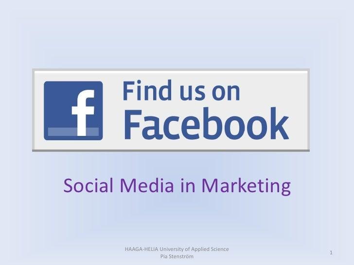 Social Media in Marketing<br />HAAGA-HELIA University of Applied Science Pia Stenström<br />1<br />