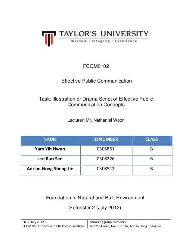 FNBE July 2012 – FCOM 0102 Effective Public Communcation Names of group members: Yam Yih Hwan, Lee Run Sen, Adrian Hong Sh...
