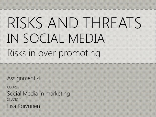 Lisa Koivunen, Risks and Threats in over promoting