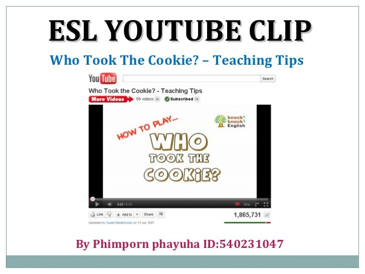 ESL YOUTUBE CLIP Who Took The Cookie? – Teaching Tips By Phimporn phayuha ID:540231047