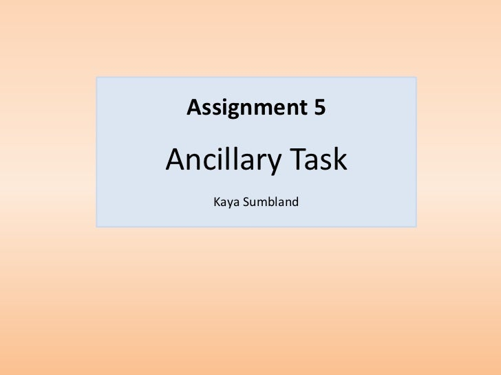 Assignment 5Ancillary Task   Kaya Sumbland