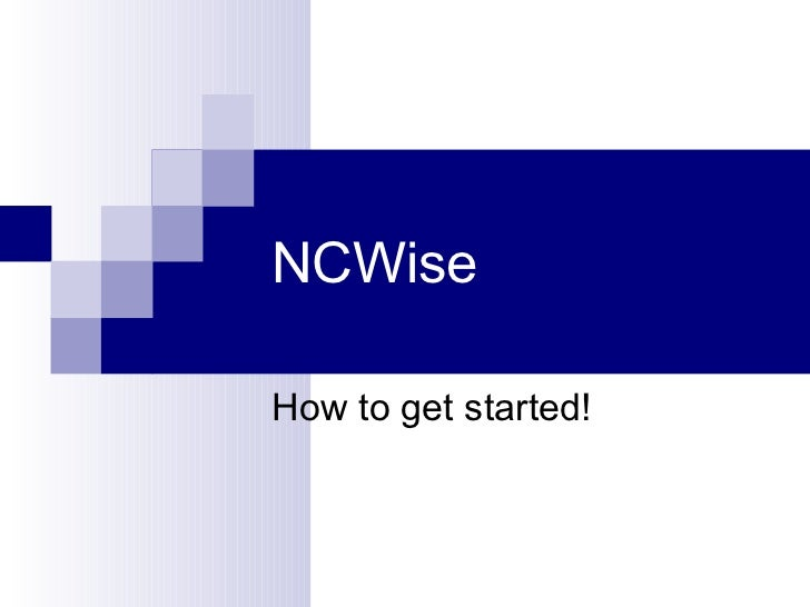 NCWise How to get started!