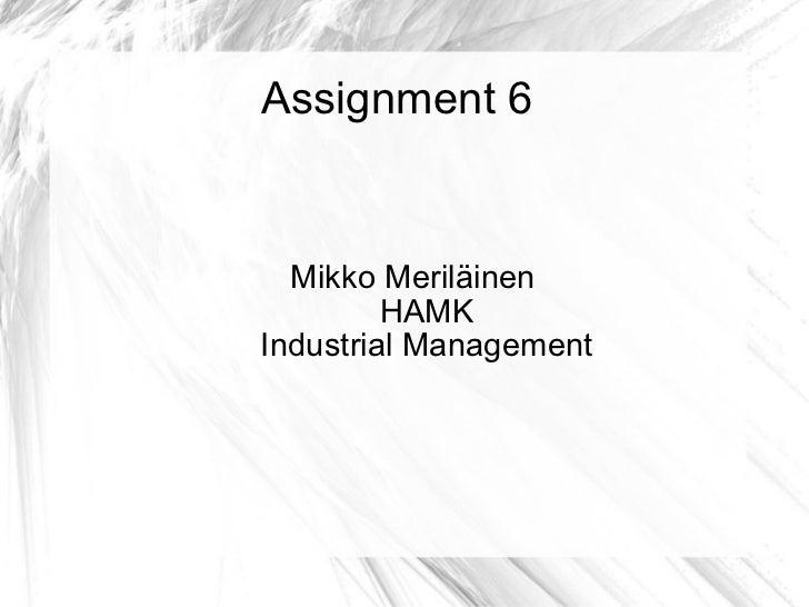 Assignment 6 Mikko Meriläinen HAMK Industrial Management