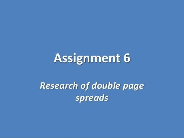Assignment 6Research of double page        spreads