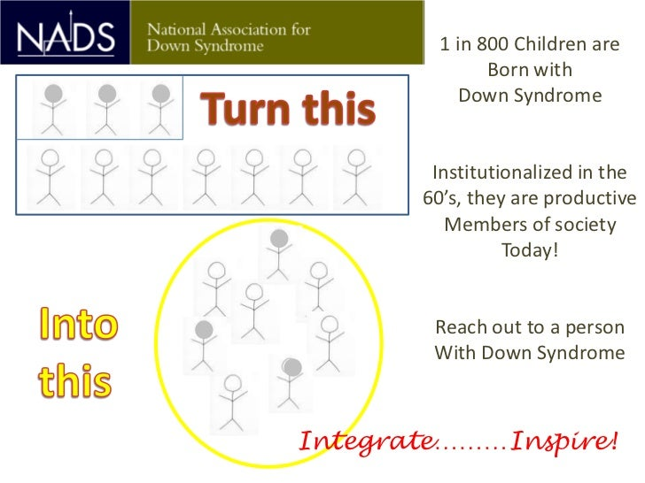1 in 800 Children are               Born with            Down Syndrome        Institutionalized in the       60's, they ar...