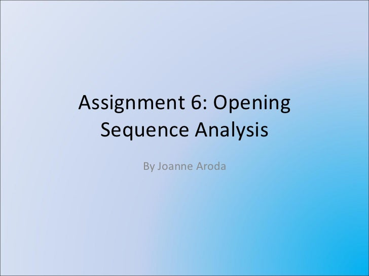 Assignment #6 opening sequence analysis