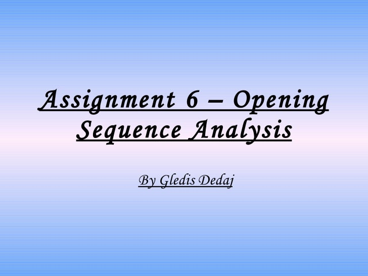 Assignment 6 – opening sequence analysis