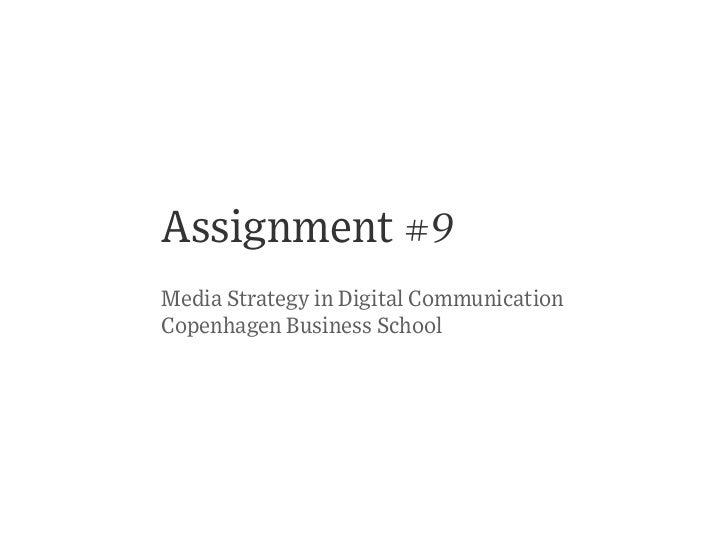 Assignment #9Media Strategy in Digital CommunicationCopenhagen Business School