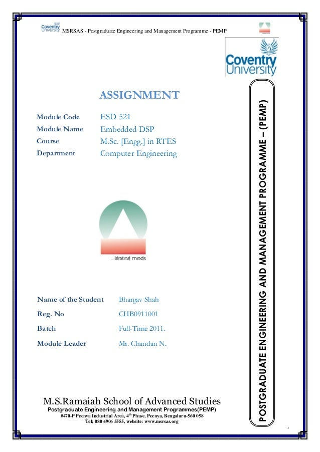 ASSIGNMENT Module Code Module Name Course Department  ESD 521 Embedded DSP M.Sc. [Engg.] in RTES Computer Engineering  Nam...