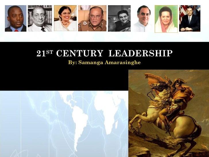 Masters in leadership MLDR 67021ST CENTURY LEADERSHIP         Assignment 7.1      By: Samanga Amarasinghe