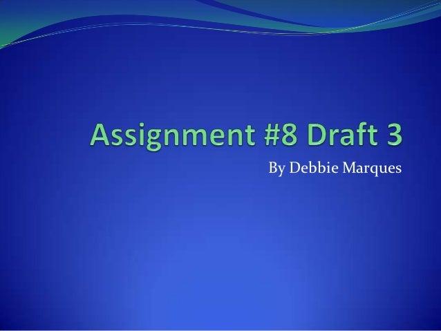 Assignment #8 draft 3