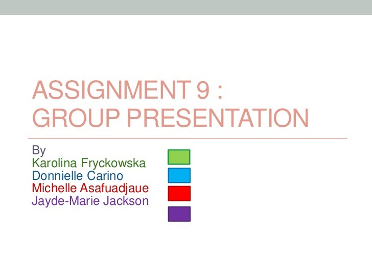 Assignment 9: Group Presentation