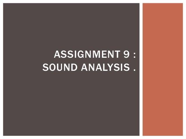 ASSIGNMENT 9 :SOUND ANALYSIS .