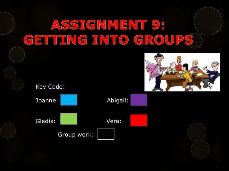 Key Code:Joanne:                 Abigail:Gledis:                 Vera:          Group work:
