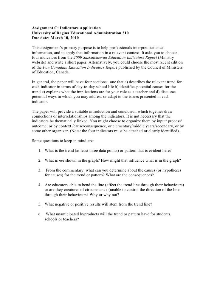 Assignment C: Indicators Application University of Regina Educational Administration 310 Due date: March 10, 2010  This as...
