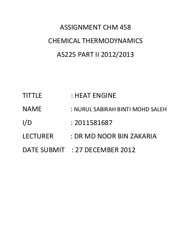 ASSIGNMENT CHM 458         CHEMICAL THERMODYNAMICS           AS225 PART II 2012/2013TITTLE         : HEAT ENGINENAME      ...