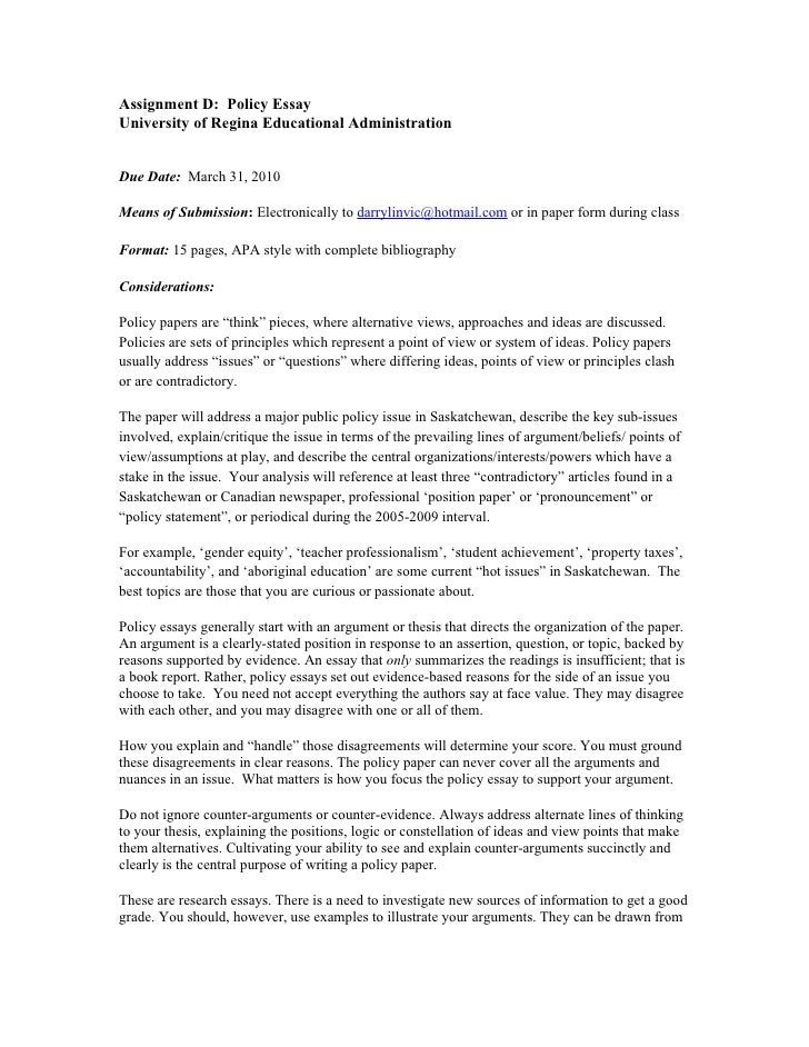 Assignment D: Policy Essay University of Regina Educational Administration   Due Date: March 31, 2010  Means of Submission...