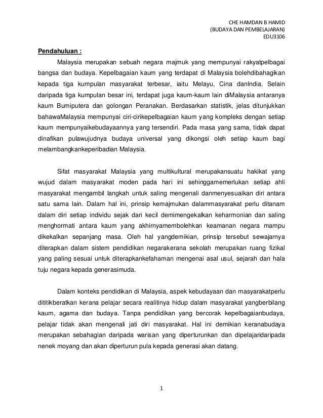 CHE HAMDAN B HAMID (BUDAYA DAN PEMBELAJARAN) EDU3106 1 Pendahuluan : Malaysia merupakan sebuah negara majmuk yang mempunya...