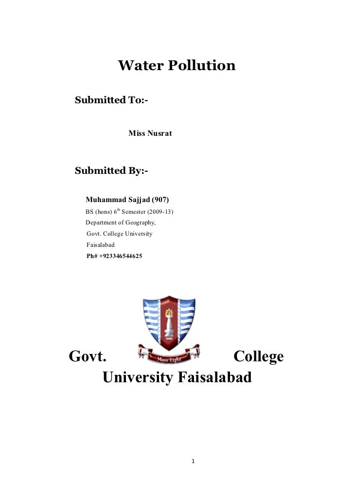 Water PollutionSubmitted To:-                 Miss NusratSubmitted By:-  Muhammad Sajjad (907)  BS (hons) 6th Semester (20...