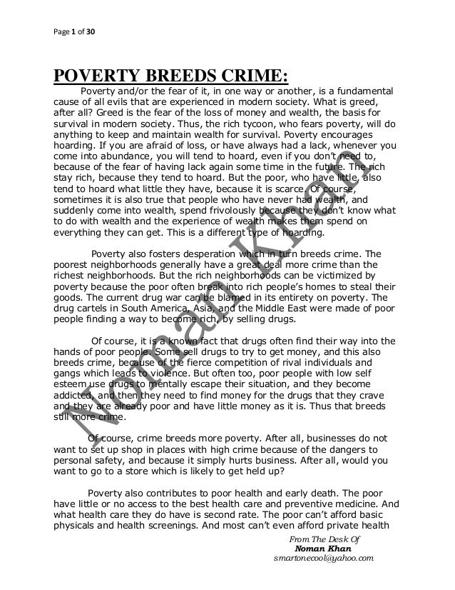 Page 1 of 30  POVERTY BREEDS CRIME: Poverty and/or the fear of it, in one way or another, is a fundamental cause of all ev...