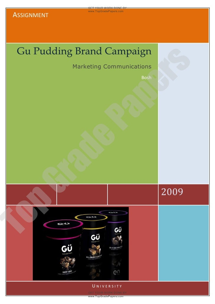 GET YOUR WORK DONE BY                  www.TopGradePapers.com ASSIGNMENT  Gu Pudding Brand Campaign                       ...