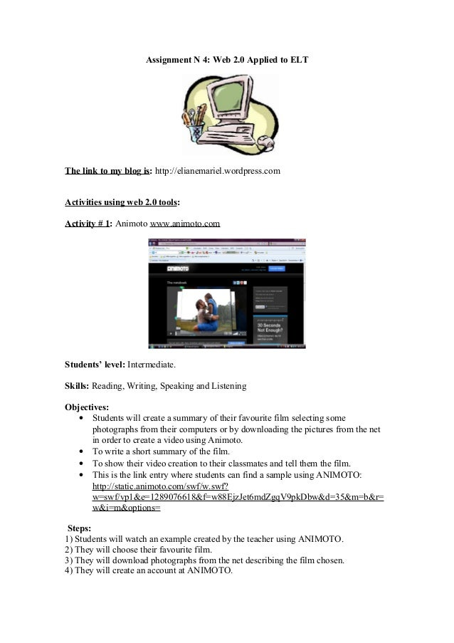 Assignment N 4: Web 2.0 Applied to ELT The link to my blog is: http://elianemariel.wordpress.com Activities using web 2.0 ...