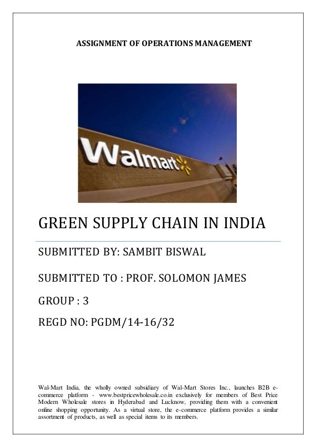 supply chain of walmart green Introduction a green sustainable supply chain can be defined as the  process of using environmentally friendly inputs and transforming these inputs.