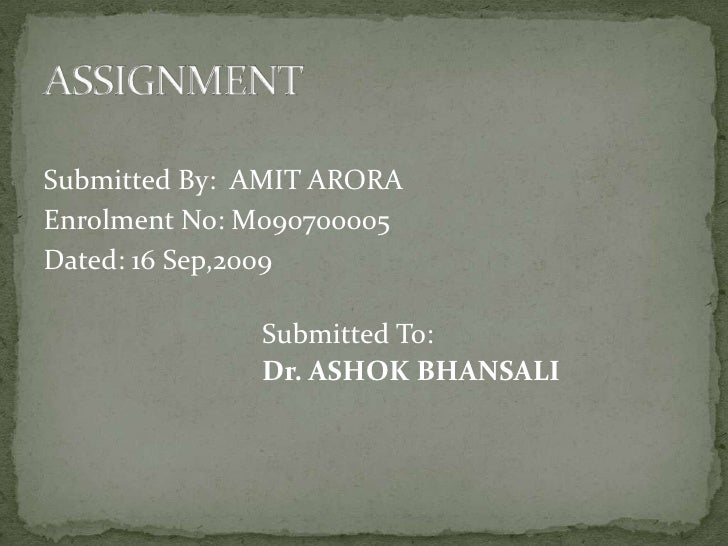 Submitted By:  AMIT ARORA<br />Enrolment No: M090700005<br />Dated: 16 Sep,2009<br />Submitted To:<br />Dr. ASHOK BHANSA...