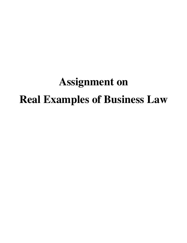 Assignment onReal Examples of Business Law