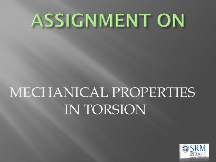 MECHANICAL PROPERTIES     IN TORSION