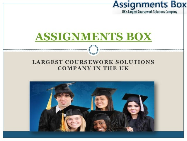 ASSIGNMENTS BOXLARGEST COURSEWORK SOLUTIONS      COMPANY IN THE UK
