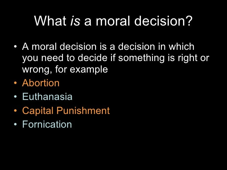 moral decision essays Confirmation make-up #4 for october 22, 2012 moral decision making –  formation of right conscience business sponsor essay due today.