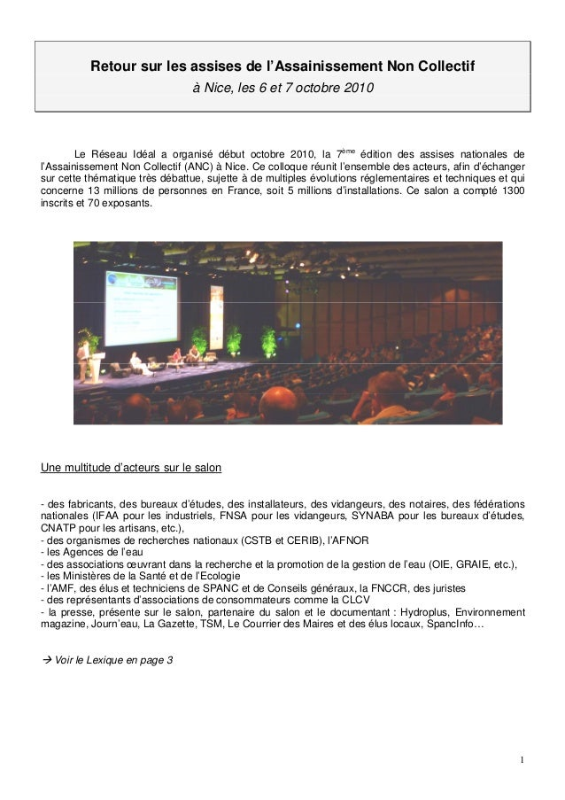 1 Retour sur les assises de l'Assainissement Non Collectif à Nice, les 6 et 7 octobre 2010 Le Réseau Idéal a organisé débu...