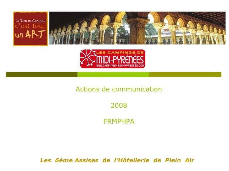 Actions de communication 2008 FRMPHPA Les  6ème Assises  de  l'Hôtellerie  de  Plein  Air