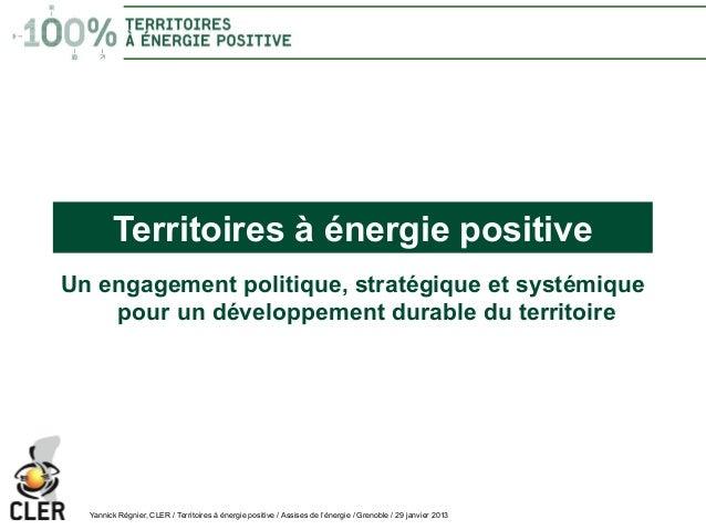 Territoires à énergie positiveUn engagement politique, stratégique et systémique    pour un développement durable du terri...