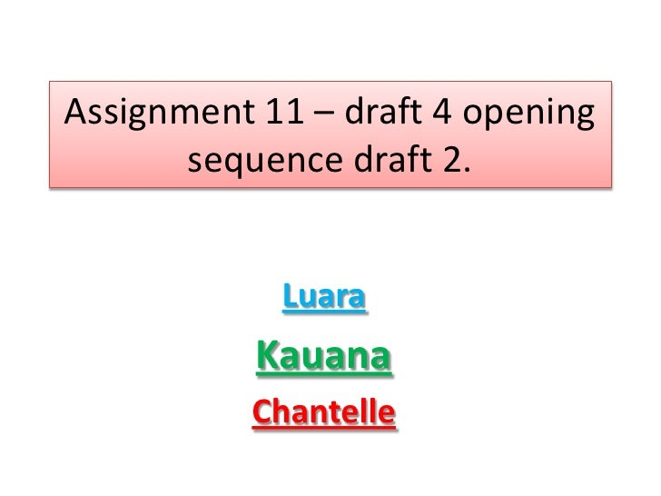 Assisgnment 11 opening sequence draft 3