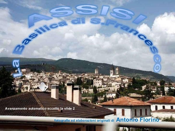 Avanzamento automatico eccetto la slide 2 fotografie ed elaborazioni originali di  Antonio Florino