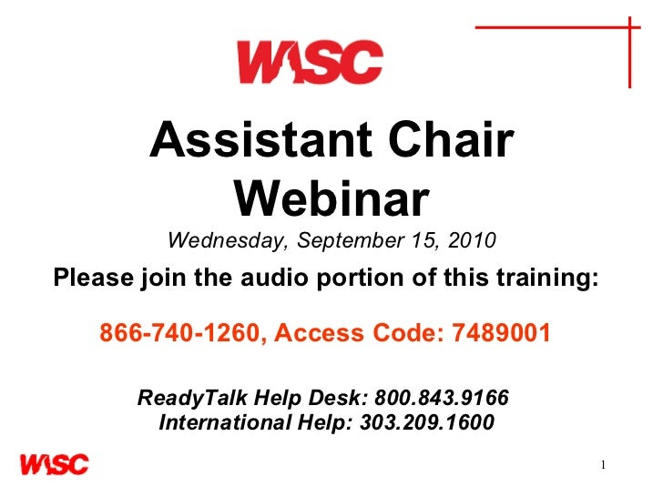 Assistant Chair Webinar   Thursday, September 15, 2010 Please join the audio portion of this training:     866-740-1260, A...