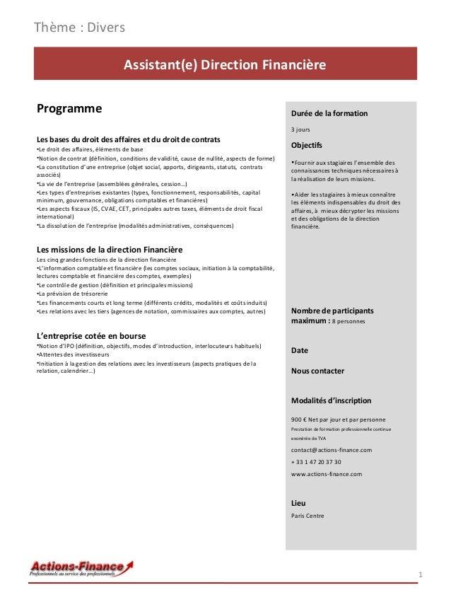 Thème : Divers Assistant(e) Direction Financière Programme  Durée de la formation 3 jours  Les bases du droit des affaires...