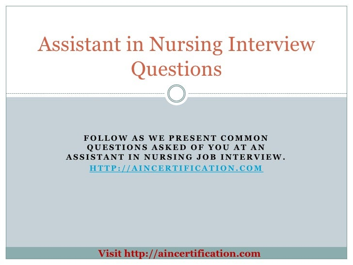 In nursing interview questions follow as we present common questions