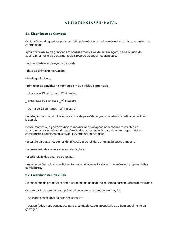 ASSISTÊNCIAPRÉ-NATAL  3.1. Diagnóstico da Gravidez O diagnóstico da gravidez pode ser feito pelo médico ou pelo enfermeiro...