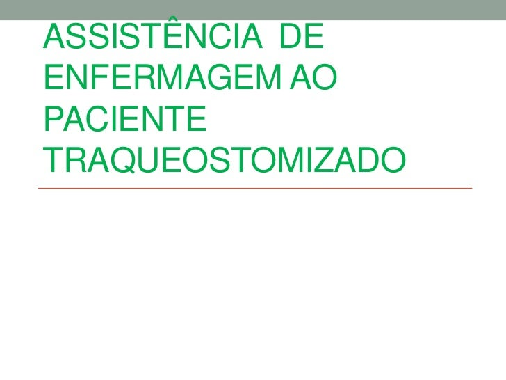 ASSISTÊNCIA DEENFERMAGEM AOPACIENTETRAQUEOSTOMIZADO