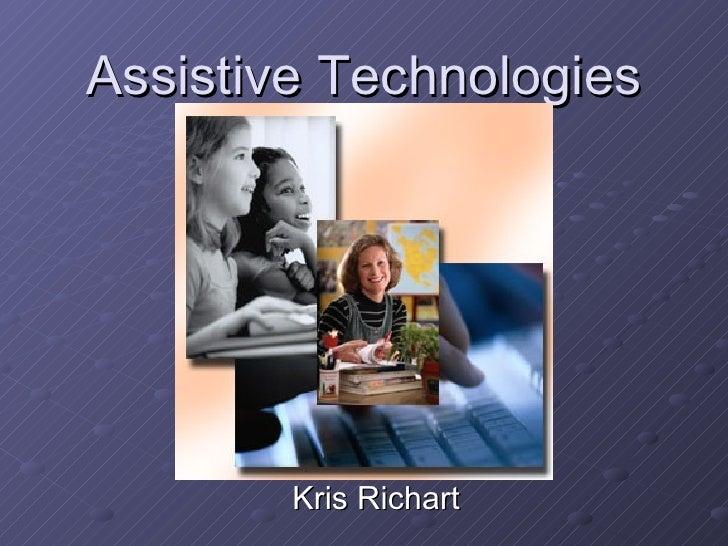 Assistive Technologies -Kris Richart