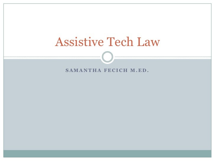 Samantha Fecich M.Ed.<br />Assistive Tech Law<br />