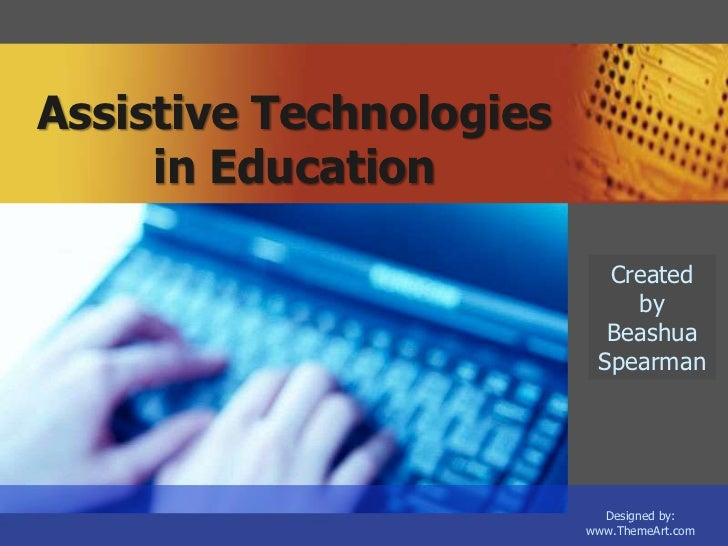 Assistive technologies in education