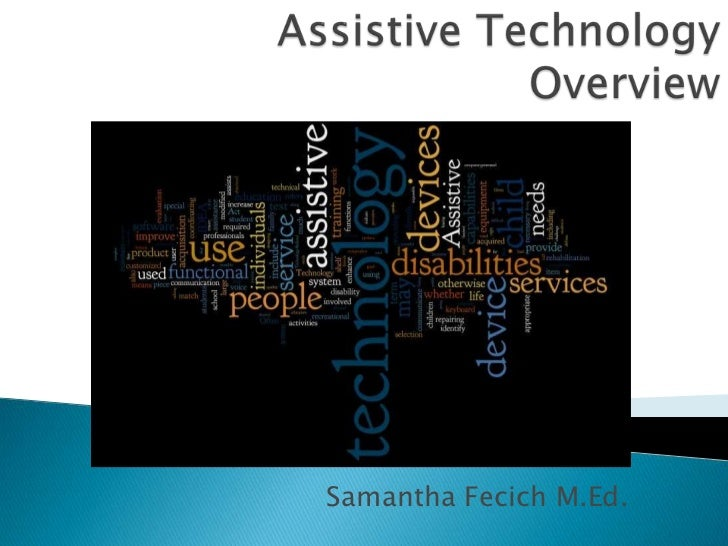 Assistive TechnologyOverview<br />Samantha Fecich M.Ed.<br />