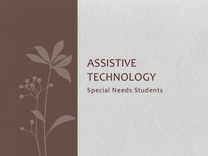 ASSISTIVETECHNOLOGYSpecial Needs Students